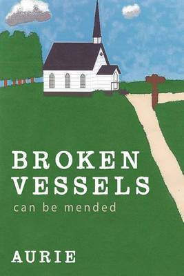 Broken Vessels Can Be Mended