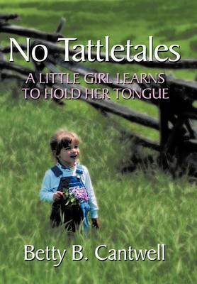 No Tattletales: A Little Girl Learns to Hold Her Tongue