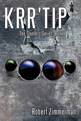 Krr'Tip: The Clanless Series: Book 1