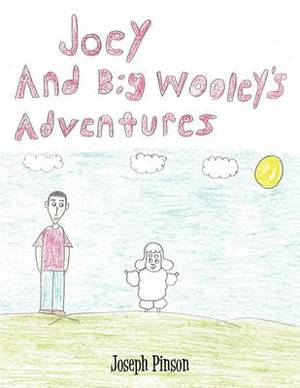 Joey and Big Wooley's Adventures
