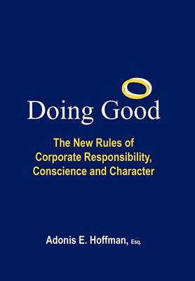Doing Good: The New Rules of Corporate Responsibility, Conscience and Character