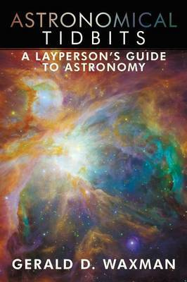 Astronomical Tidbits: A Layperson's Guide to Astronomy