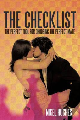 The Checklist: The Perfect Tool for Choosing the PERFECT Mate