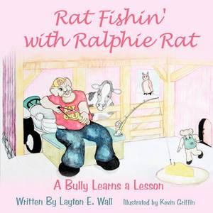 Rat Fishin' with Ralphie Rat: A Bully Learns a Lesson