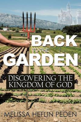 Back to the Garden: Discovering the Kingdom of God
