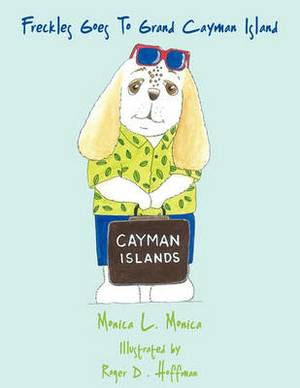 Freckles Goes To Grand Cayman Island
