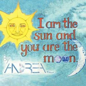 I am the Sun and You are the Moon