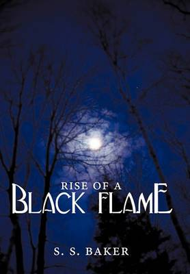 Rise of a Black Flame