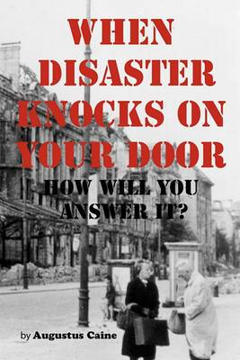 When Disaster Knocks On Your Door How Will You Answer It?