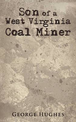 Son of a West Virginia Coal Miner