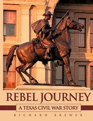 Rebel Journey: A Texas Civil War Story