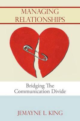 Managing Relationships: Bridging The Communication Divide