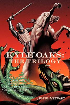 Kyle Oaks: The Trilogy: Kyle Oaks: Fight for the Throne, Unknown Threat and A Traitor on Nighta; Now All in One Book!!