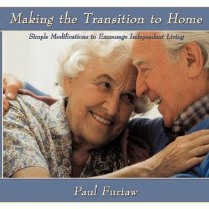 Making the Transition to Home: Simple Modifications to Encourage Independent Living