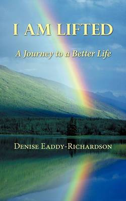 I am Lifted: A Journey to a Better Life
