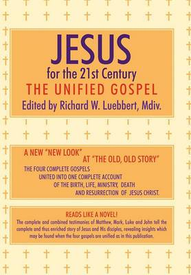 Jesus for the 21st Century: The Unified Gospel
