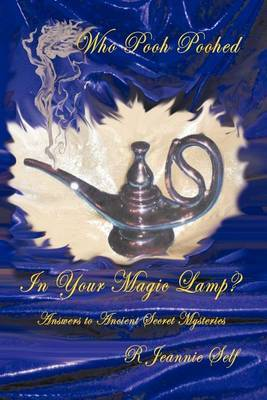 Who Pooh Poohed in Your Magic Lamp?: Answers to Ancient Secret Mysteries