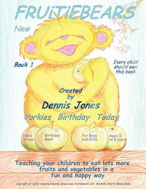 Fruitiebears: Yorkies Birthday Today: Book 1