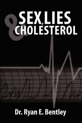 Sex, Lies & Cholesterol
