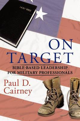 On Target: Bible-Based Leadership for Military Professionals