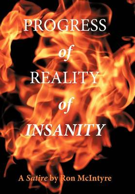 Progress of Reality of Insanity