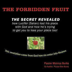 The Forbidden Fruit: The Secret Revealed How Lucifer (Satan) Lost His Place with God