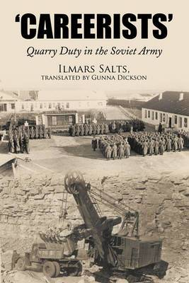 'Careerists': Quarry Duty in the Soviet Army
