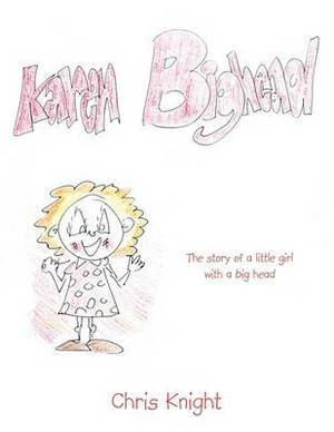 Karen Bighead: The Story of a Little Girl with a Big Head.