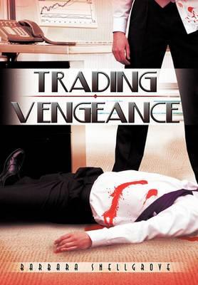Trading Vengeance