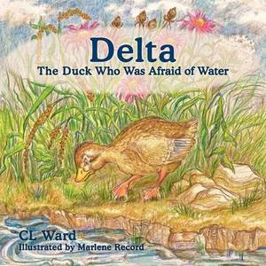 Delta, The Duck Who Was Afraid of Water