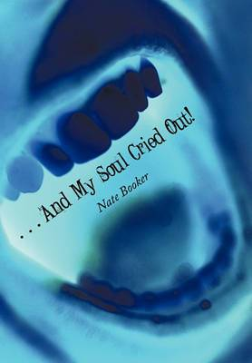 .. And My Soul Cried Out!