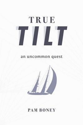 True Tilt: An Uncommon Quest