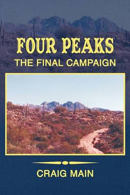 Four Peaks: The Final Campaign