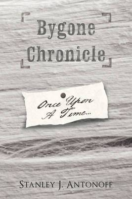 Bygone Chronicle: Once Upon A Time...