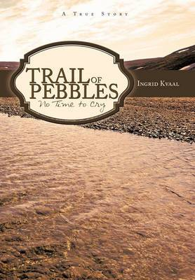 Trail of Pebbles: No Time to Cry
