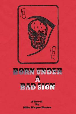 Born Under a Bad Sign: A Novel