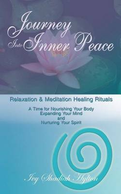 Journey Into Inner Peace: Relaxation and Meditation Healing Rituals