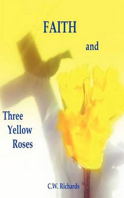 Faith and Three Yellow Roses