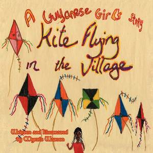 Kite Flying in the Village: A Guyanese Girl's Story