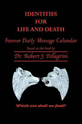 Identities for Life and Death: Forever Daily Message Calendar