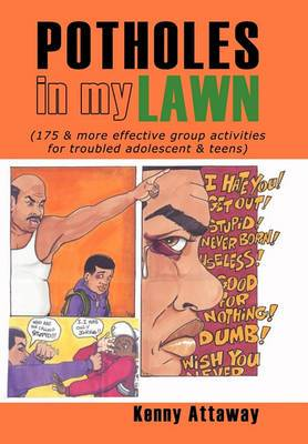 Potholes in My Lawn: (175 & More Effective Group Activities for Troubled Adolescent & Teens)
