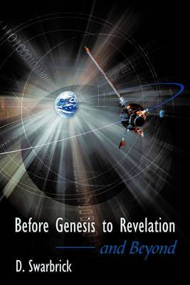 Before Genesis to Revelation and Beyond