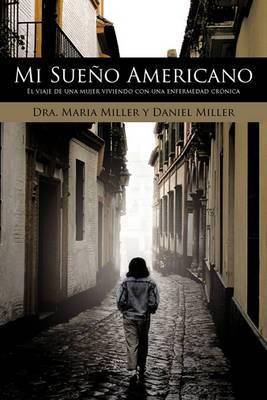Mi Sueno Americano: El viaje de una mujer viviendo con una enfermedad cronica
