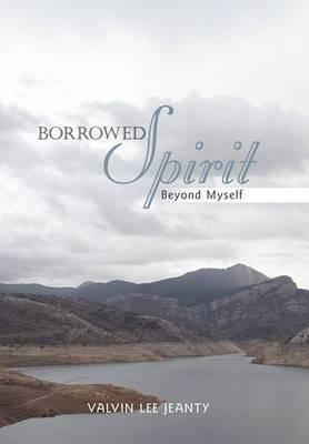 Borrowed Spirit: Beyond Myself