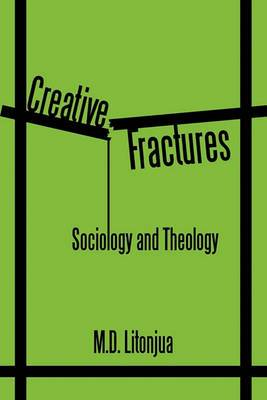Creative Fractures: Sociology and Theology