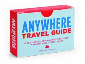 Anywhere: A Travel Guide: 75 Prompts for Journeys Near and Far