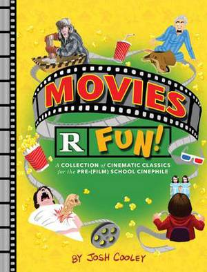 Movies are Fun!: A Collection of Cinematic Classics for the Pre-(Film) School Cinephile