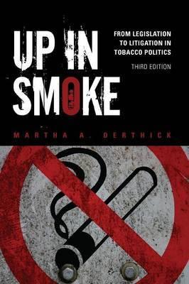 Up in Smoke: From Legislation to Litigation in Tobacco Politics