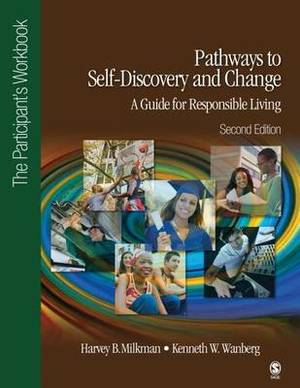 Pathways to Self-Discovery and Change: A Guide for Responsible Living: The Participant's Workbook