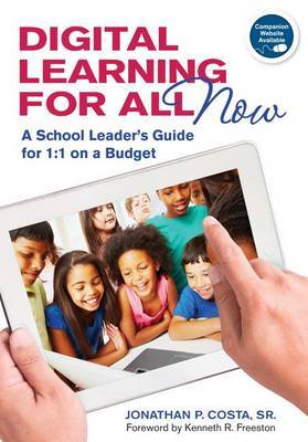 Digital Learning for All, Now: A School Leader's Guide for 1:1 on a Budget